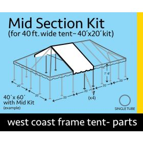 40' x 20' Single Tube West Coast Frame Tent Top Mid Section Kit
